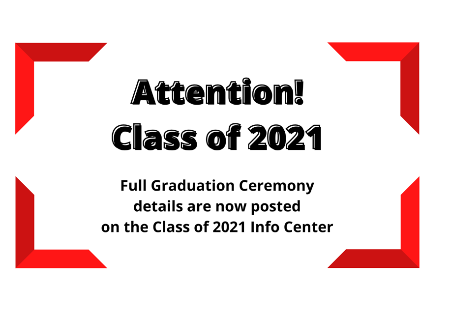 Graduation Information is Now Posted on the Class of 2021 Info Center