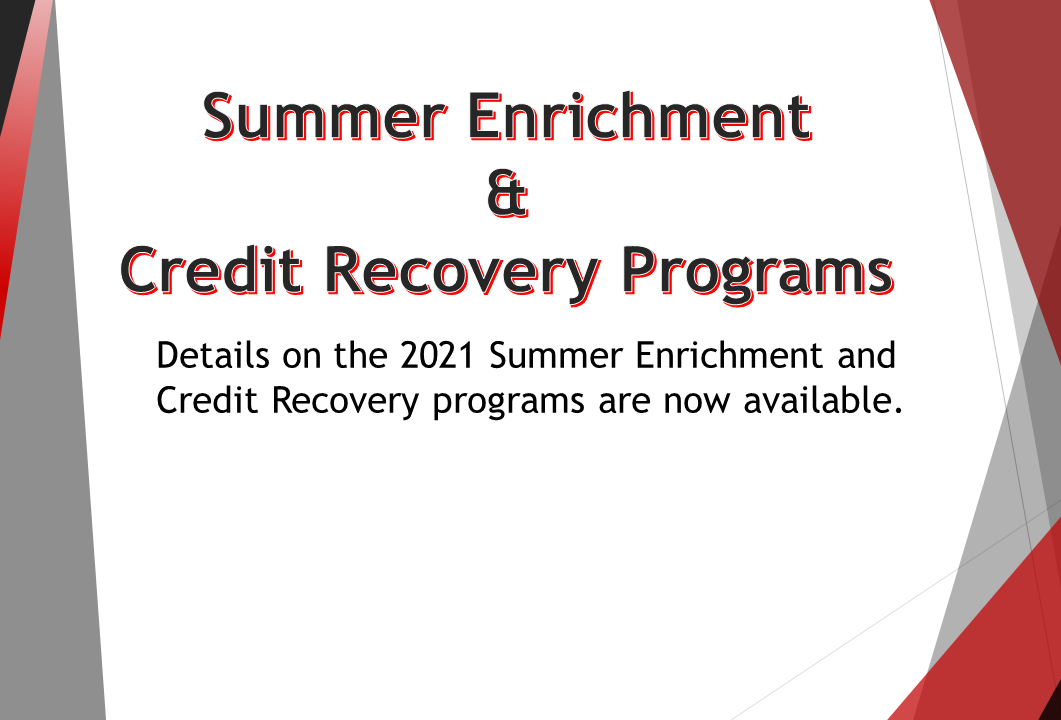 Summer Enrichment and Credit Recovery Programs